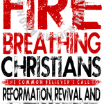 """Intro to Fire – The Power and Purpose of a Common Believer (Excerpt from """"Fire Breathing Christians"""")"""