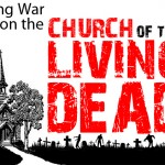 Waging War on the Church of the Living Dead