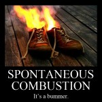 Politics, Religion, and the Threat of Spontaneous Combustion