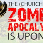 The (Church Built) Zombie Apocalypse Is Upon Us