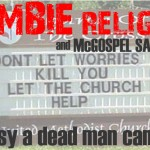 Zombie Religion and McGospel Salvation: So easy a dead man can do it.