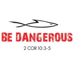 The more we are in the Word, the more dangerous to the world we become.