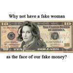If American dollars express American values and we are about to change the $10 bill…
