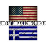Our Big Fat Greek Economic Future
