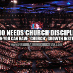 """Who needs church discipline when you can have """"church"""" growth instead?"""