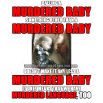 Murdered language, murdered babies, and how one leads to the other.