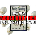 How many severed baby heads can you fit in an economy mailer?