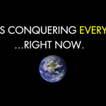 Jesus is conquering everything…right now.