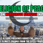 """""""Religion of Peace"""" goes on murderous rampage in Paris…as Al Gore warns about Global Warming from the Eiffel Tower."""