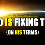 God Is Fixing This (On *His* Terms)