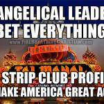 """""""Evangelical Leaders"""" Bet On Strip Club Profiteer To """"Make America Great Again"""""""