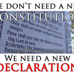 We don't need another Constitution. We need another Declaration.