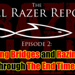 """""""Building Bridges and Razing Hell Through The End Times"""" – The Hell Razer Report Podcast"""