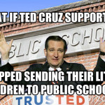 What if Cruz supporters yanked their little children from State-run schools?