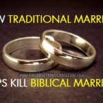 """How """"Traditional Marriage"""" Helps Kill Biblical Marriage"""