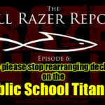 """""""Can We Please Stop Rearranging Deckchairs On the Public School Titanic?"""" – The Hell Razer Report Podcast"""