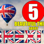 5 Beautiful Things About Brexit