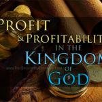 Profit And Profitability In The Kingdom Of God