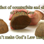 The Ol' Switcheroo: How We Use Counterfeits And Abuses Of God's Law To Mock And Dismiss God's Law