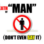 """The Death Of """"Man"""" (You can't even use the word anymore)"""