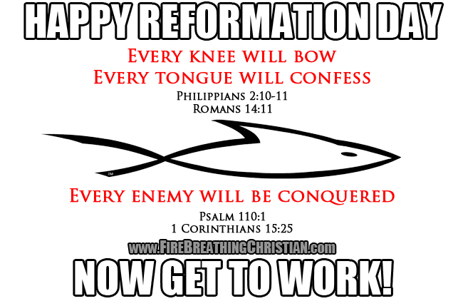 Happy Reformation Day 2016 (Now get to work!)