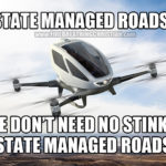 """Soaring Above The """"Need"""" For State Managed Roads"""