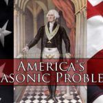 Connecting Obvious Dots, Part 1: America's Masonic Problem