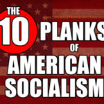 The 10 Planks Of American Socialism