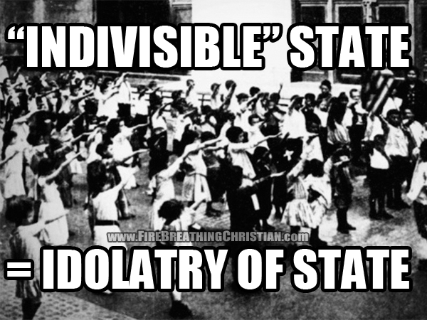 """""""Indivisible"""" Government = Idolatry Of Government"""