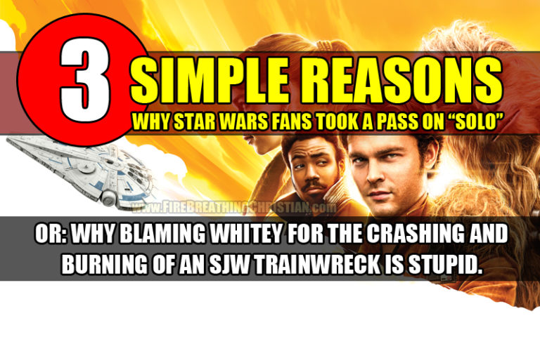 """No, It's Not Because He's A White Guy – 3 Simple Reasons Why Star Wars Fans Took A Pass On """"Solo"""""""