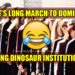 The Left's Long March To Dominating . . . Dying Dinosaur Institutions?