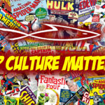 Pop Culture Matters (A Lot!) – An Intro To The New FBC Video Channel