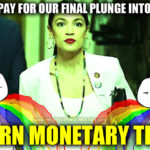 """Our Economic System's End Has A Name: """"Modern Monetary Theory"""""""