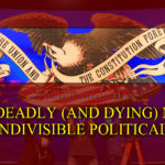 """The Deadly (And Dying) Myth Of Our """"Indivisible Union"""""""